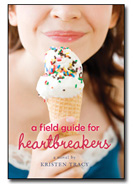 A Field Guide for Heartbreakers by Kristen Tracy